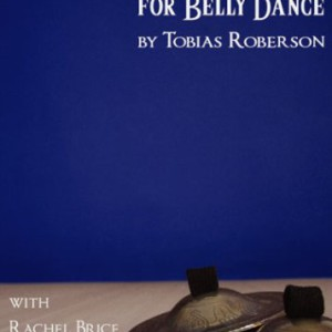 Finger Cymbals for Belly Dance – Tobias Roberson with Rachel Brice & Mardi Love